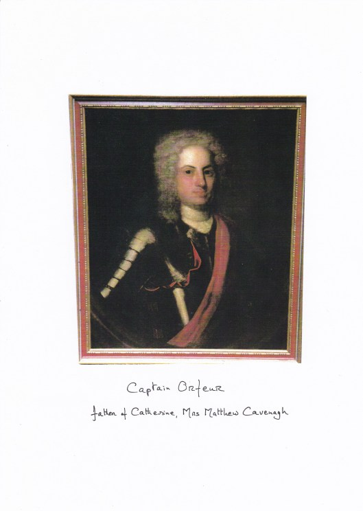 1 Captain Orfeur, father of Catherine, Mrs Matthew Cavenagh